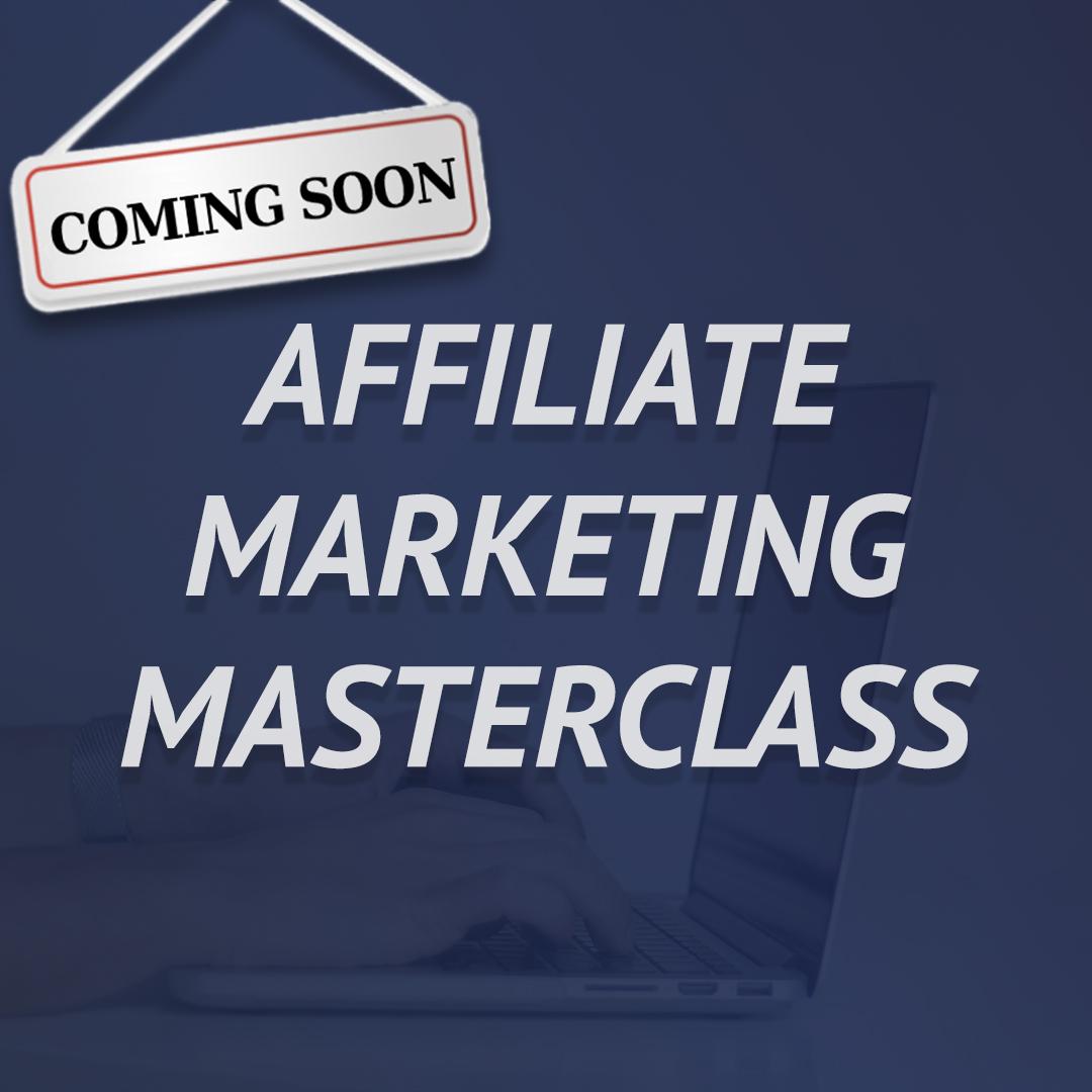 Affiliate Marketing Masterclass
