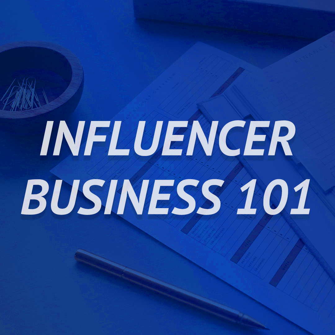 Influencer Business 101