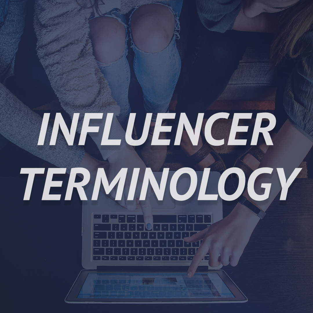 Influencer Terminology