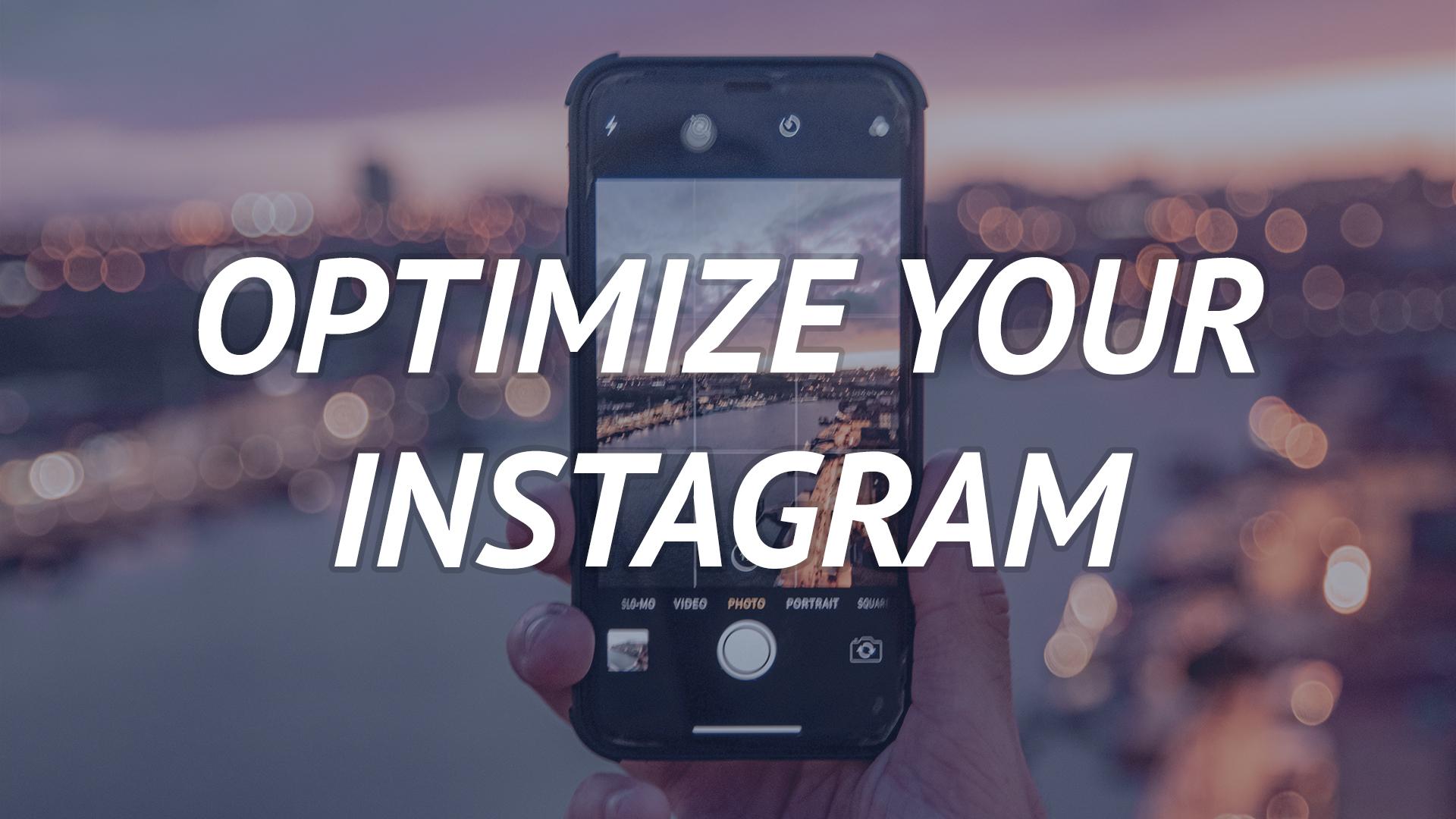 optimize your instagram